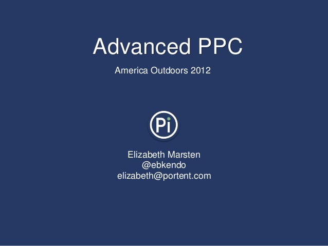 Advanced PPC Strategies- America Outdoors 2012