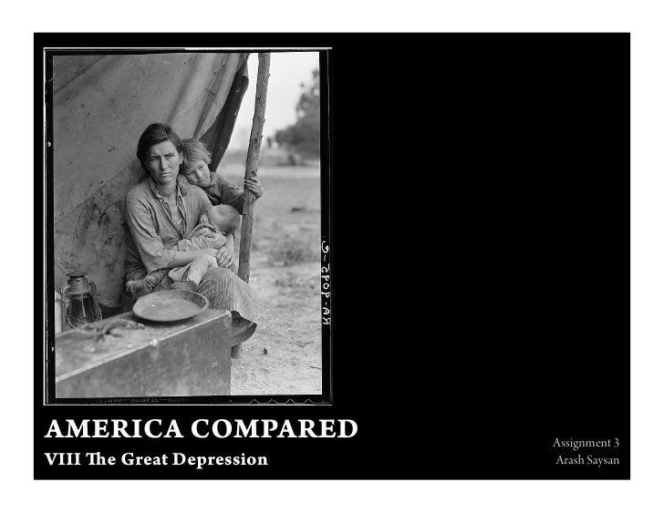 AMERICA COMPARED         Assignment 3 VIII   e Great Depression   Arash Saysan