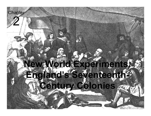 New World Experiments: England's Seventeenth- Century Colonies 2 Chapter
