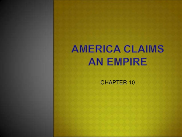 The Americans Chapter 10 America claims an empire