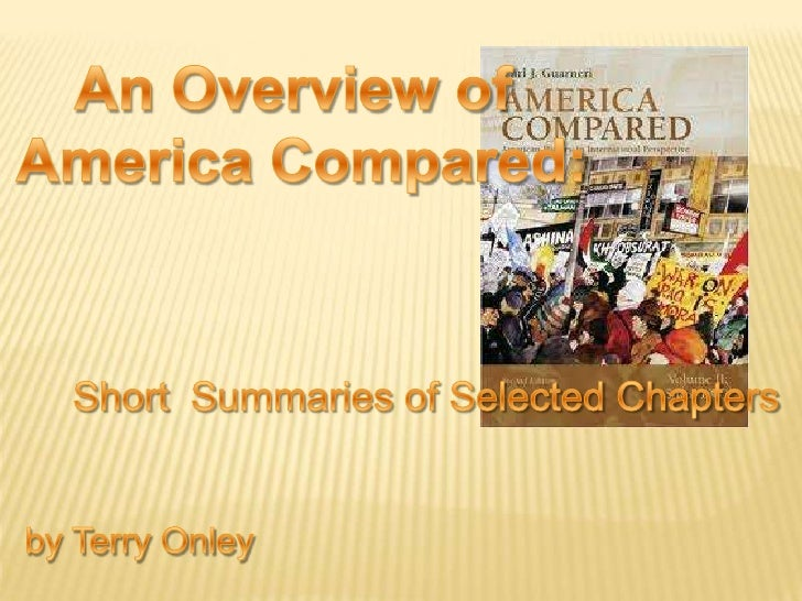 An Overview of America Compared:<br />Short  Summaries of Selected Chapters<br />by Terry Onley<br />