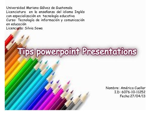 Universidad Mariano Gálvez de GuatemalaLicenciatura en la enseñanza del idioma Ingléscon especialización en tecnología edu...