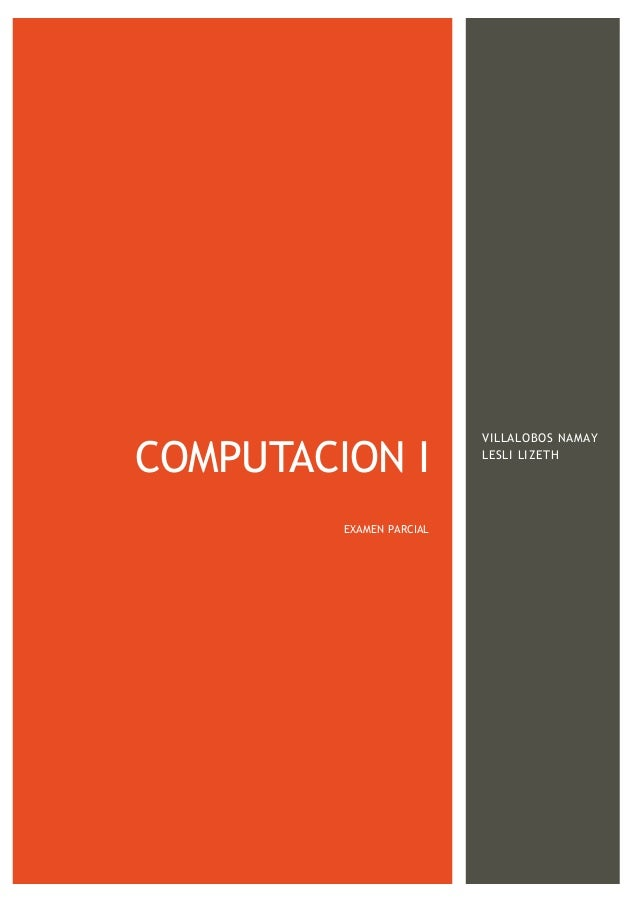 COMPUTACION I EXAMEN PARCIAL VILLALOBOS NAMAY LESLI LIZETH