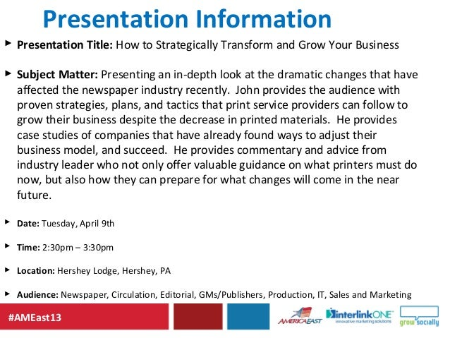 #AMEast13Presentation Information Presentation Title: How to Strategically Transform and Grow Your Business Subject Matt...
