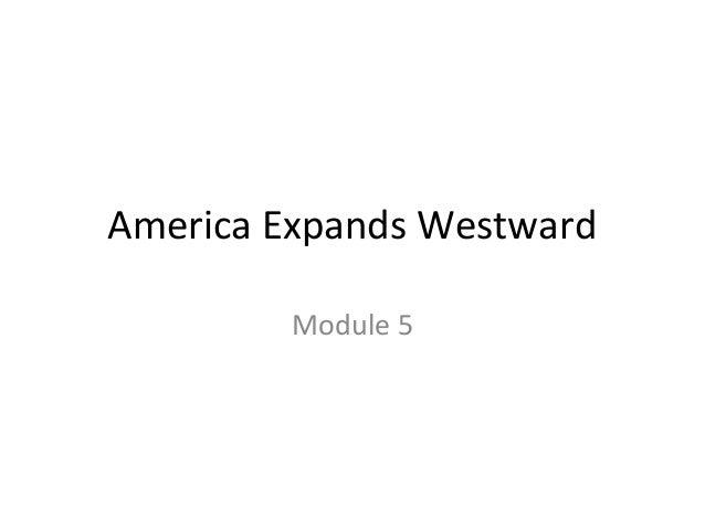 America Expands Westward Module 5