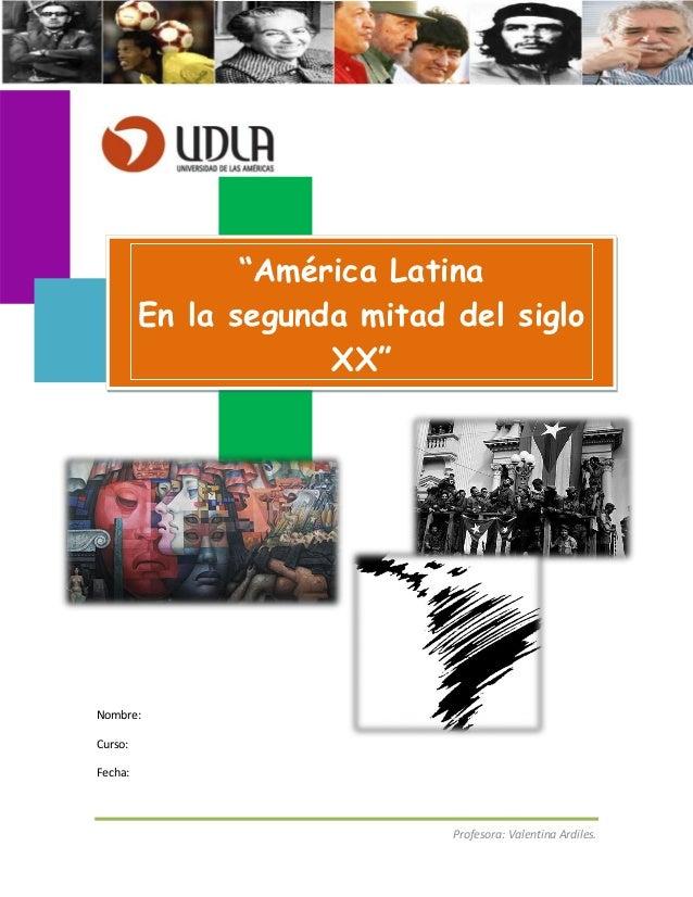 """""""América Latina         En la segunda mitad del siglo                     XX""""Nombre:Curso:Fecha:                          ..."""