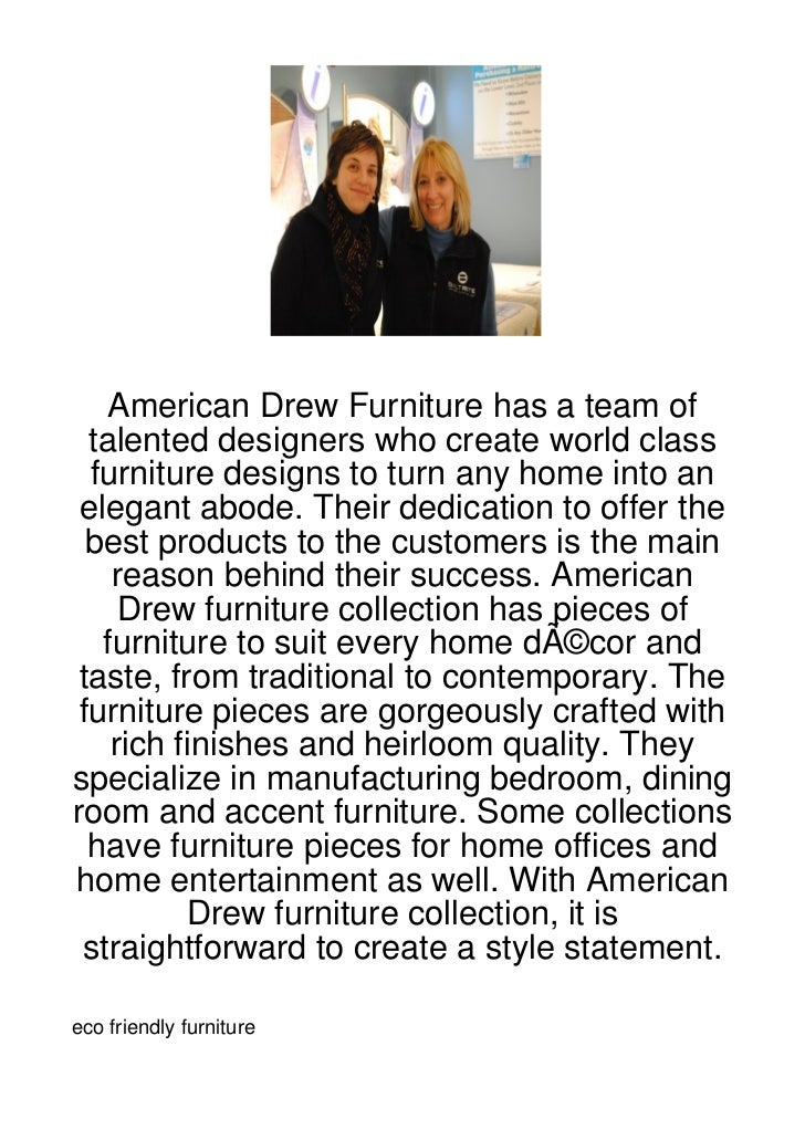 American Drew Furniture has a team of  talented designers who create world class  furniture designs to turn any home into ...