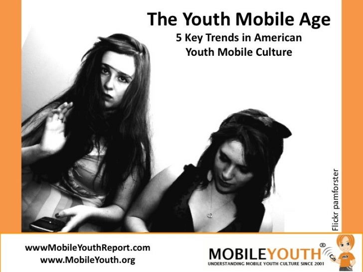 (Graham Brown mobileYouth)  American Youth - Cell Phones and Mobile Culture by MobileYouthAmerica.com