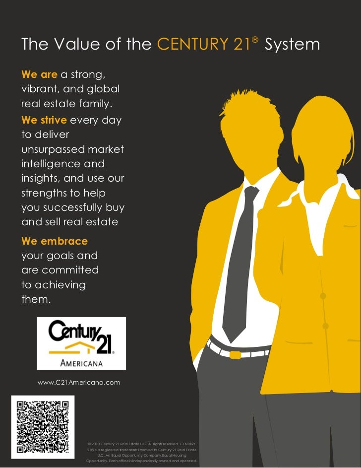 The Value of the CENTURY 21® SystemWe are a strong,vibrant, and globalreal estate family.We strive every dayto deliverunsu...