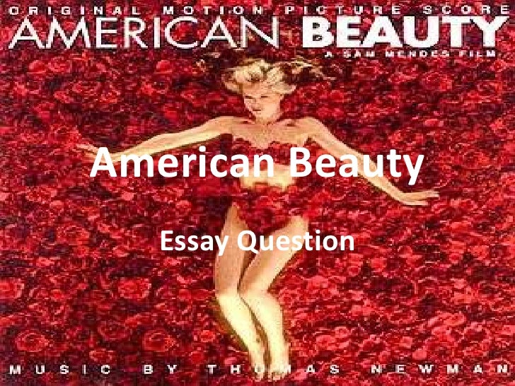 American Beauty<br />Essay Question<br />