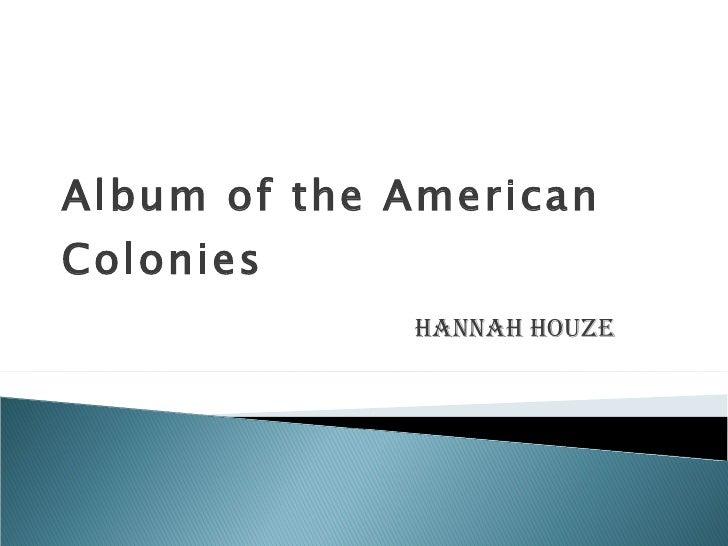 Album of the American Colonies Hannah Houze