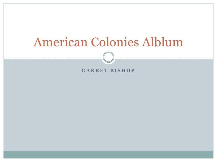 Garret bishop<br />American Colonies Alblum<br />