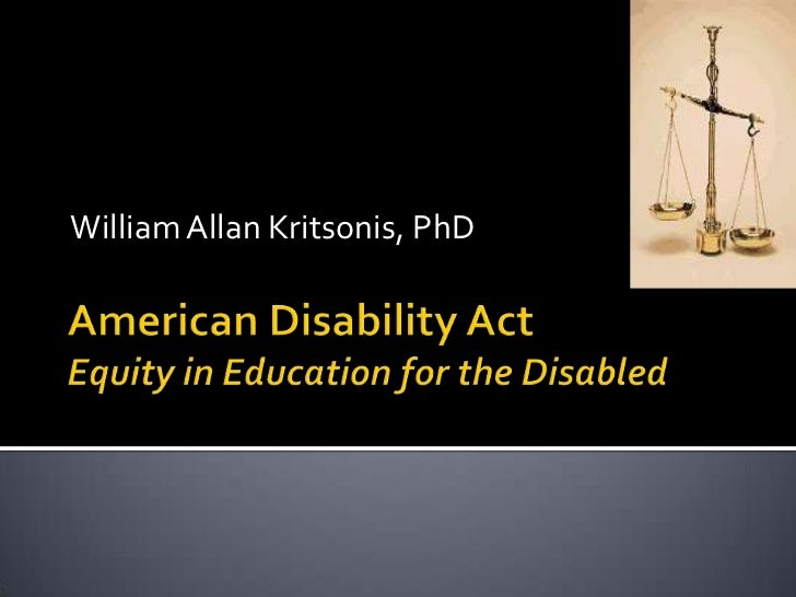William Allan Kritsonis, PhD - PPT. American Disability Act