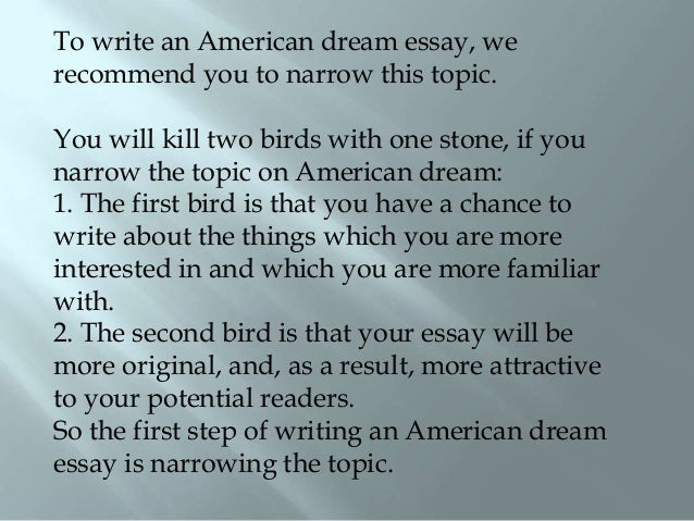 the american dream research essay Although definitions of the american dream may vary in some respects, the most common definition includes a belief in the achievement of monetary success, the.