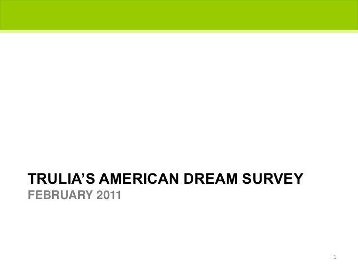 TRULIA'S American dream surveyFEBRUARY 2011<br />1<br />