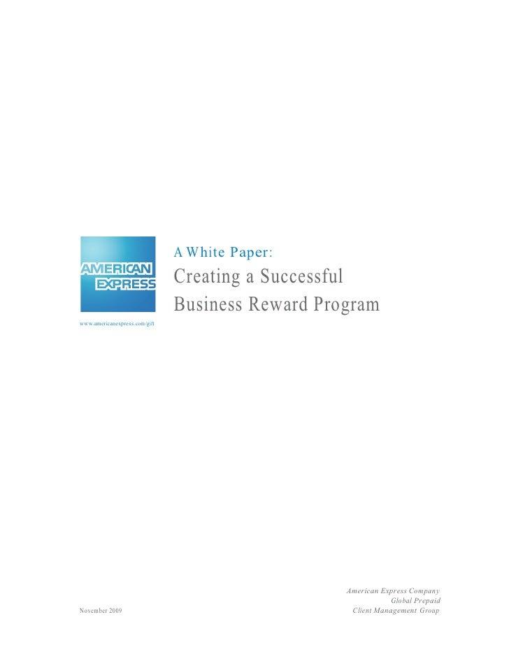 A W hi te Paper :                                Creating a Successful                                Business Reward Prog...