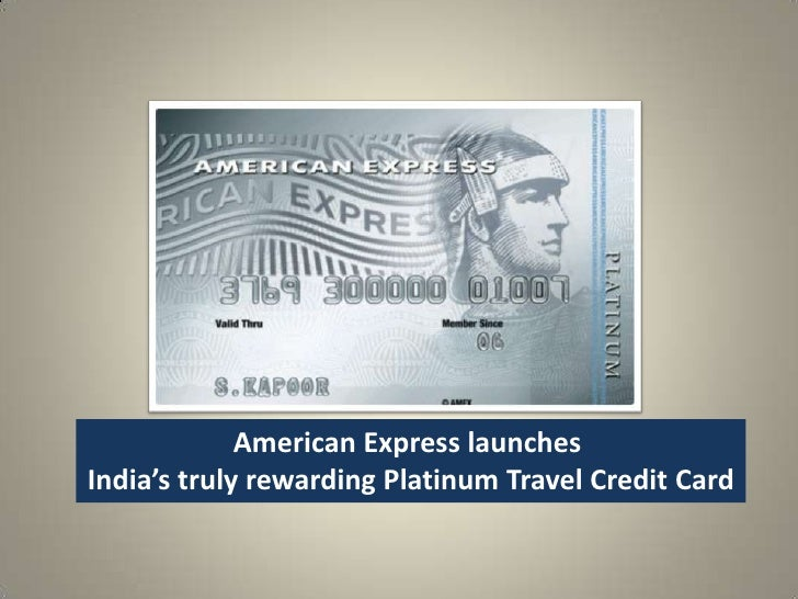 American Express launchesIndia's truly rewarding Platinum Travel Credit Card