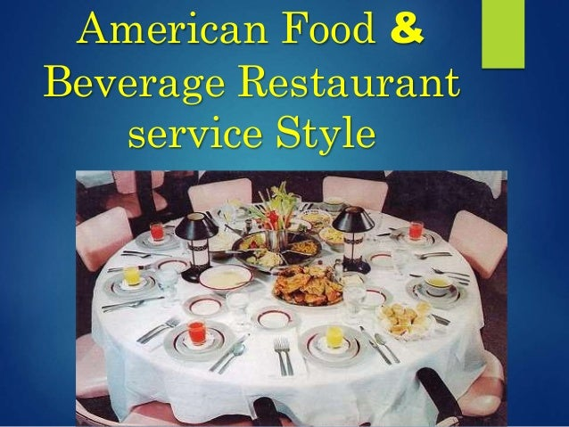American food beverage restaurant service style for American cuisine presentation