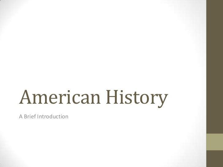 American HistoryA Brief Introduction