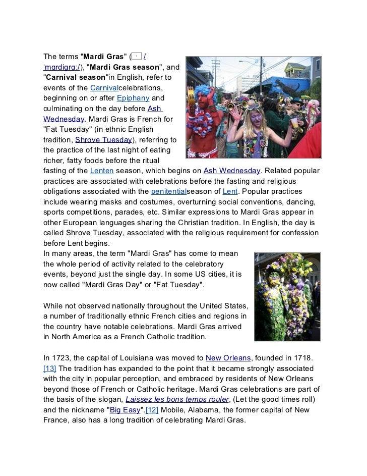 "The terms ""Mardi Gras"" (        /ˈmɑrdiɡrɑː/), ""Mardi Gras season"", and""Carnival season""in English, refer toevents of the ..."
