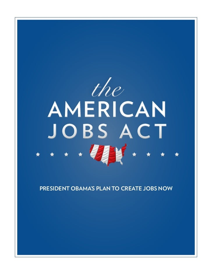 PRESIDENT OBAMA'S PLAN TO CREATE JOBS NOW