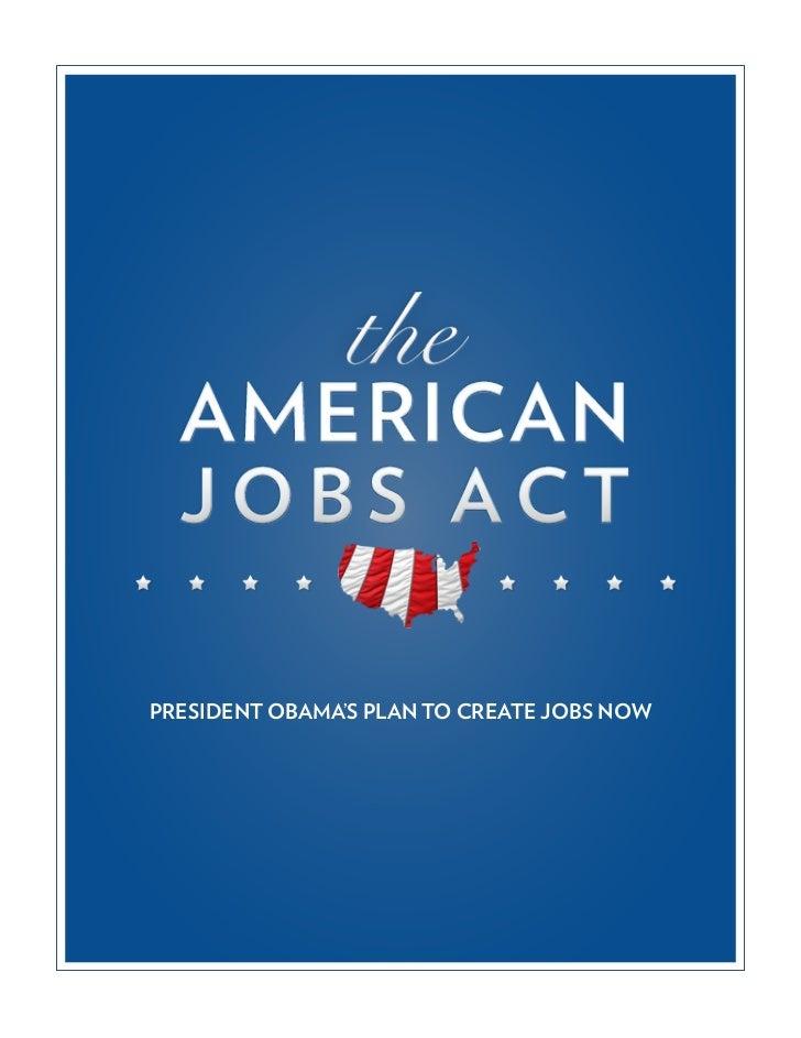 PRESIDENT OBAMA'S PLAN TO CREATE JOBS NOW