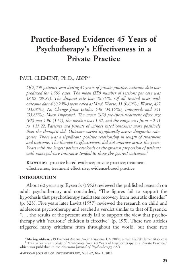Practice-Based Evidence: 45 Years of Psychotherapy's Effectiveness in a Private Practice PAUL CLEMENT, Ph.D., ABPP* Of 2,2...