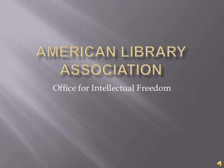 American Library Association<br />Office for Intellectual Freedom<br />