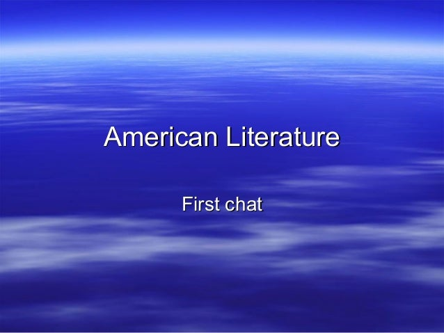American LiteratureAmerican Literature First chatFirst chat