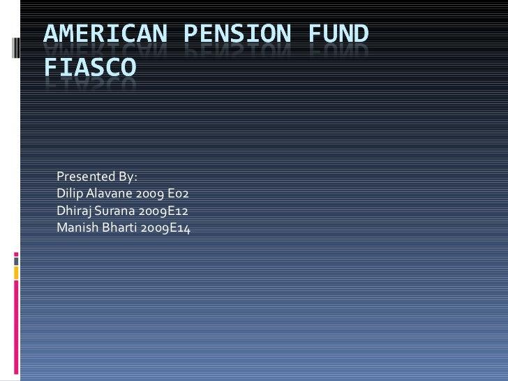 American Pension Fund Fiasco