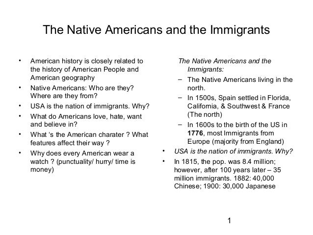 1 The Native Americans and the Immigrants • American history is closely related to the history of American People and Amer...