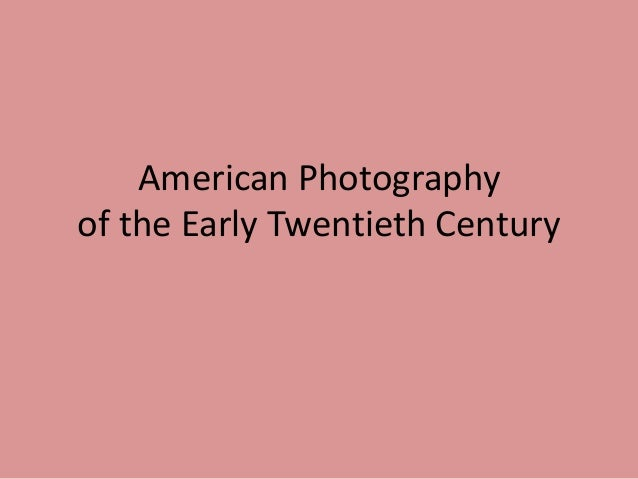American Photography in the Early 20th Century
