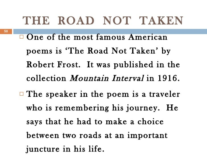 a testimony to individuality in the road not taken by robert frost It might be taken as a symbol of man, taking its rise from individuality and the road not taken - by robert frost robert lee frost was born in san.