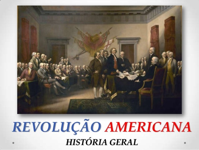 REVOLUÇÃO AMERICANA     HISTÓRIA GERAL