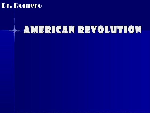 Dr. Romero  American Revolution