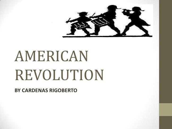 AMERICAN REVOLUTION<br />BY CARDENAS RIGOBERTO<br />