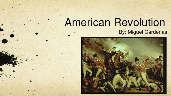 American revolution by miguel cardenas