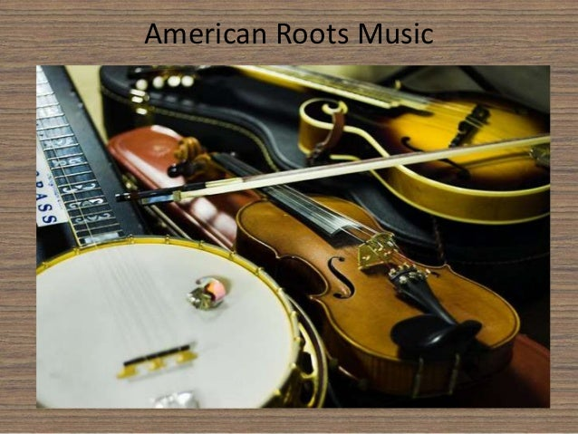 American roots music (for slideshare)
