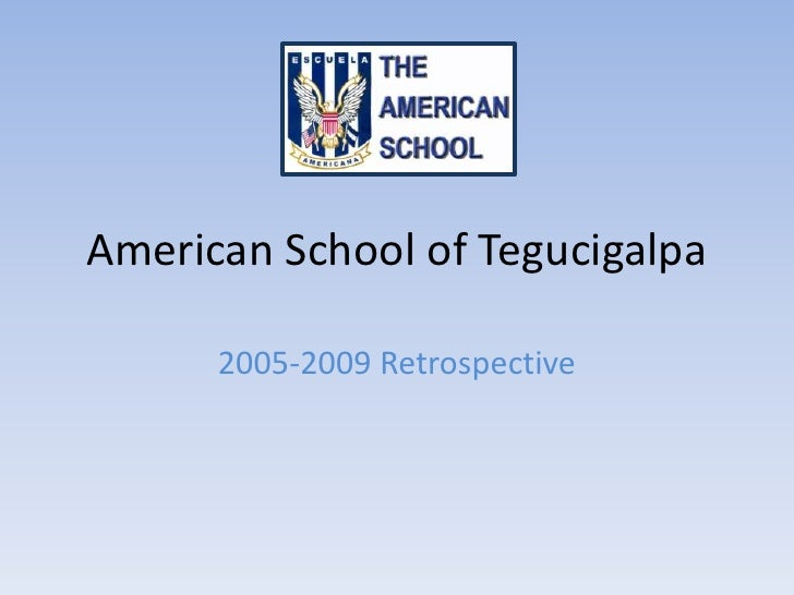 American School Of Tegucigalpa 2008 2009 Retrospective