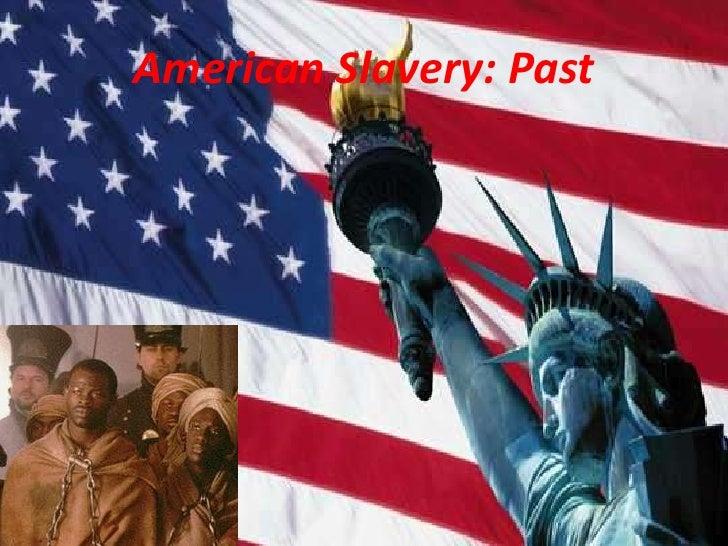 American Slavery: Past<br />