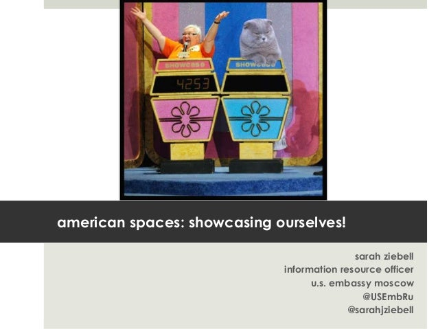 american spaces: showcasing ourselves!                                            sarah ziebell                           ...