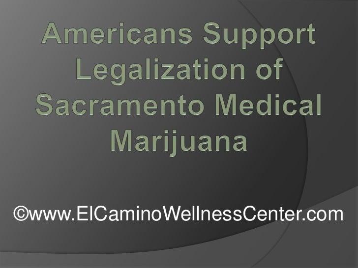 Americans Support Legalization of Sacramento Medical Marijuana