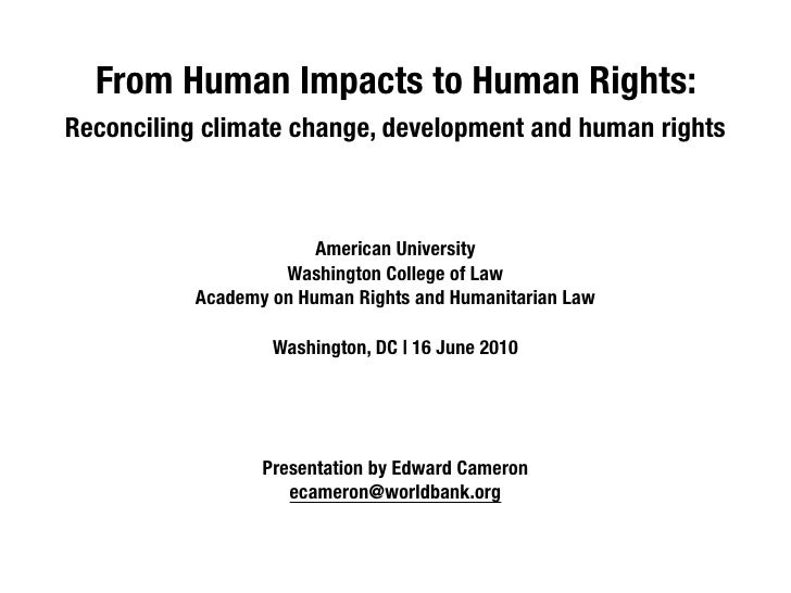 From Human Impacts to Human Rights: Reconciling climate change, development and human rights                            Am...