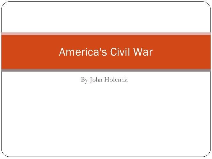 By John Holenda America's Civil War