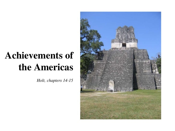 Achievements of the Americas Holt, chapters 14-15
