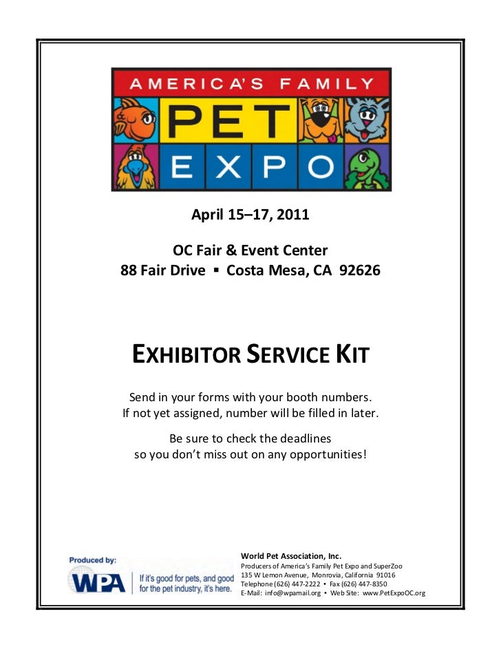 April 15–17, 2011        OC Fair & Event Center88 Fair Drive ▪ Costa Mesa, CA 92626 EXHIBITOR SERVICE KIT  Send in your fo...