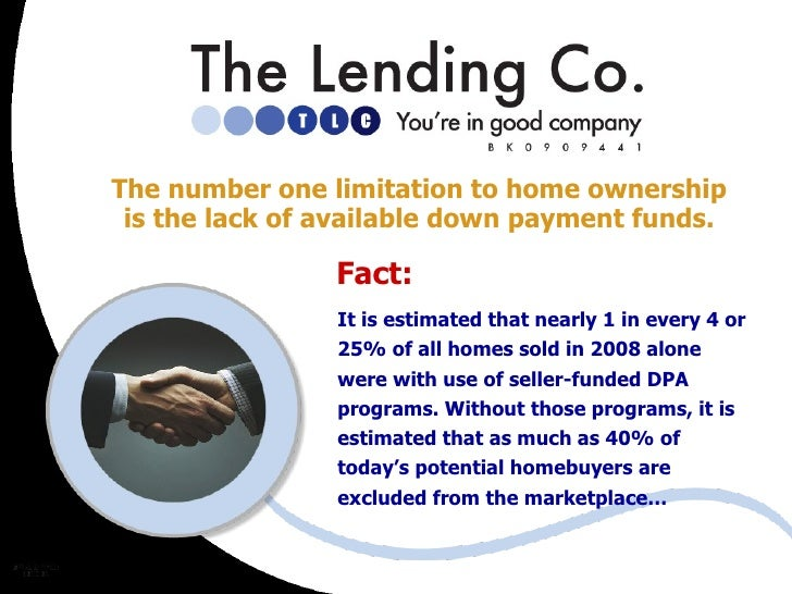 The number one limitation to home ownership is the lack of available down payment funds. It is estimated that nearly 1 in ...