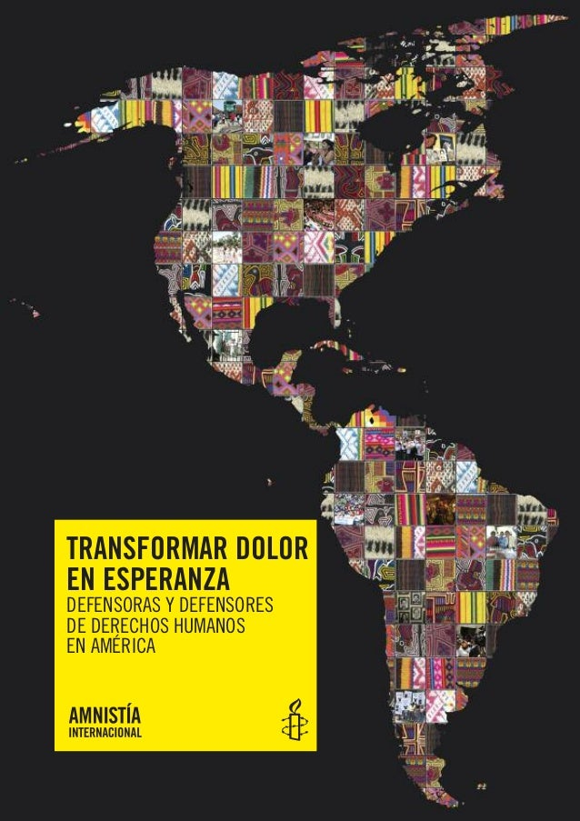 TRANSFORMAR DOLOREN ESPERANZADEFENSORAS Y DEFENSORESDE DERECHOS HUMANOSEN AMÉRICA