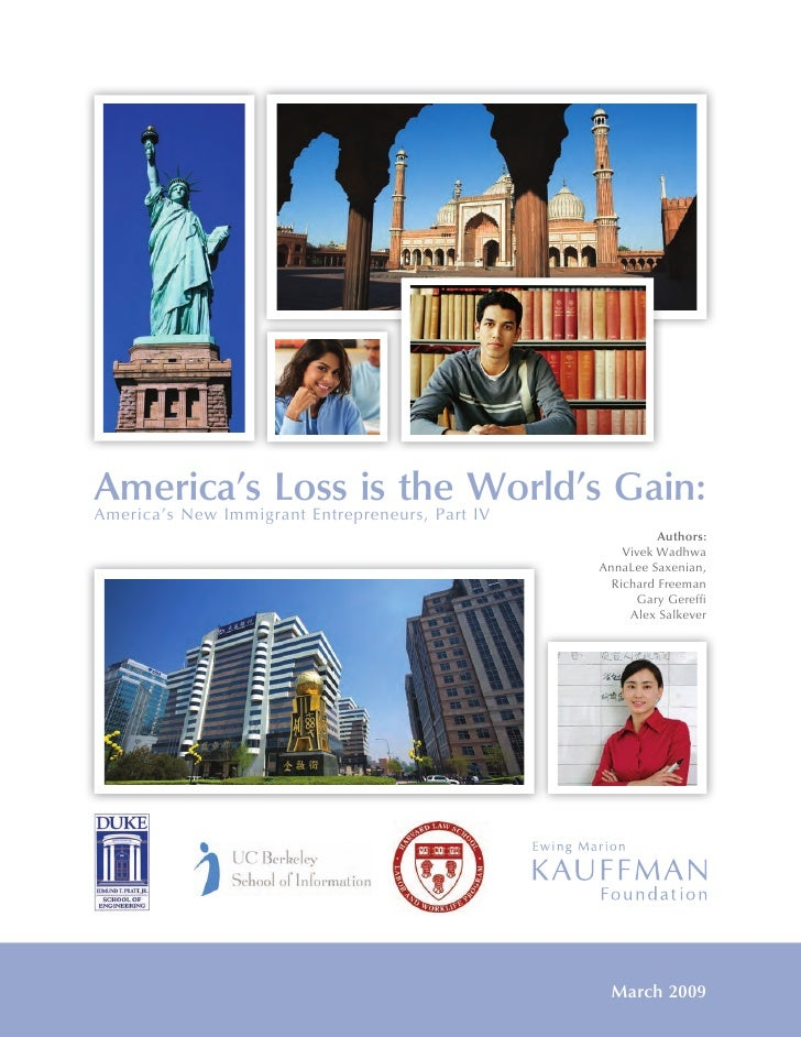 America's Loss is the World's Gain: America's New Immigrant Entrepreneurs, Part IV                                        ...