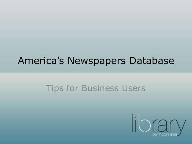America's Newspapers Database Tips for Business Users